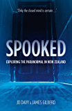 Spooked: Exploring the Paranormal In New Zealand