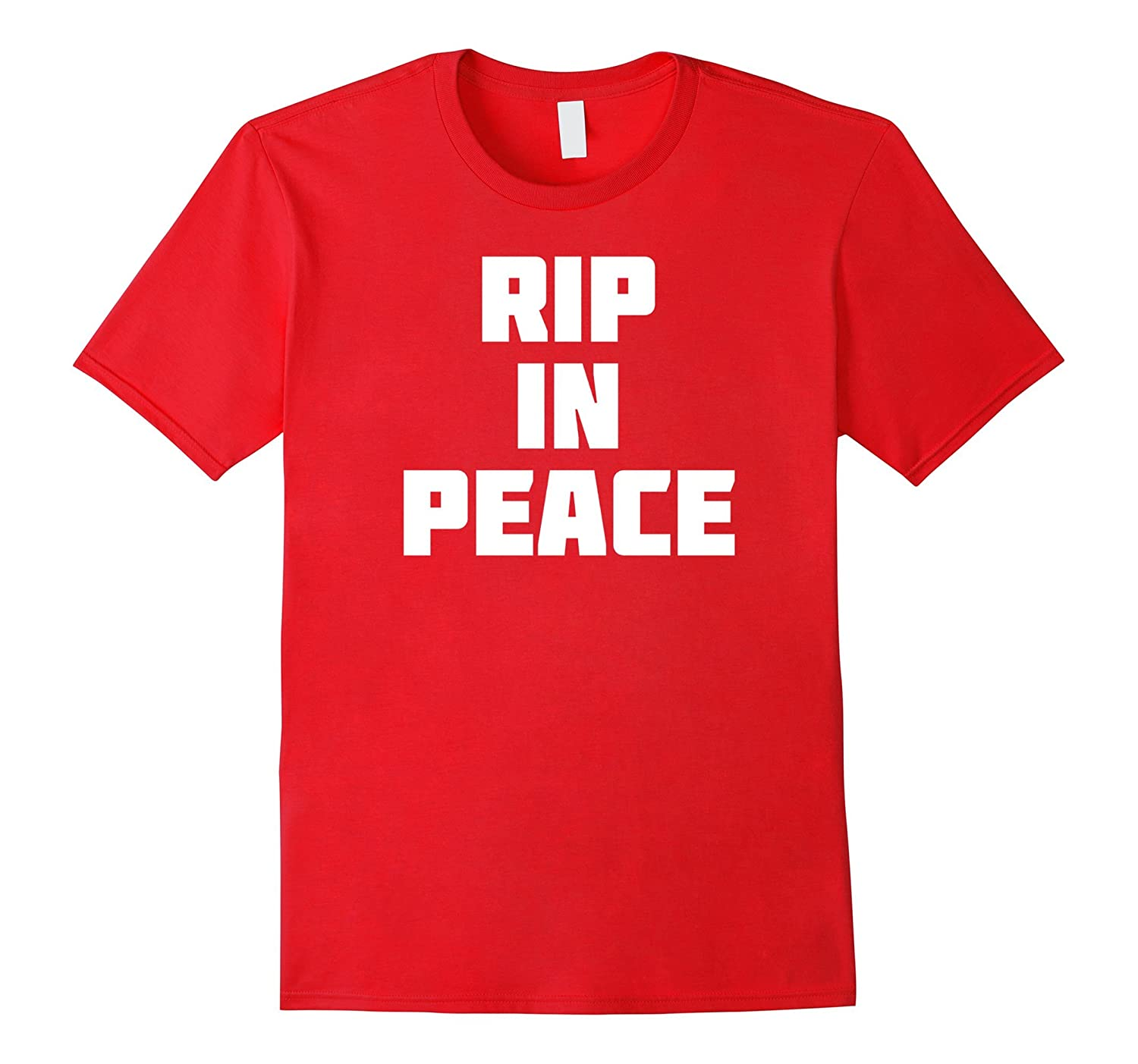 RIP In Peace  Funny Sarcastic Novelty T-Shirt-Samdetee