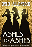 Ashes to Ashes: The Slaughter Sisters (A Brandywine Mini Adventure Book 3)