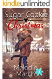 A Sugar Cookie Christmas: A Sweet Small-Town Holiday Romance (Wintervale Promises Book 1)