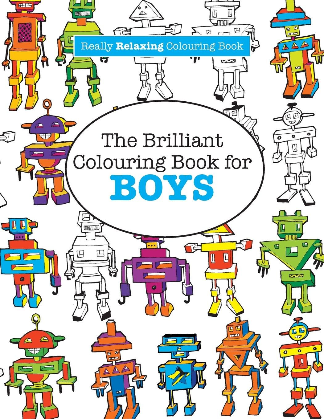 The Brilliant Colouring Book for BOYS  (A Really RELAXING Colouring Book) ebook