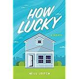 How Lucky: A Novel