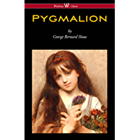Pygmalion (Wisehouse Classics Edition) (English Edition)
