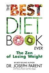 The Best Diet Book Ever: The Zen of Losing Weight Kindle Edition