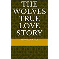 The Wolves True Love Story