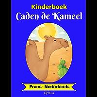 Kinderboek: Caden de Kameel (Frans-Nederlands) (Frans-Nederlands Tweetalig kinderboek Book 2)