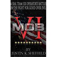 MOB VI: A Seal Team Six Operator's Battles in the Fight for Good over Evil (English Edition)