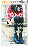 She Made Him into a School Girl: (the grown man who turned into a teenage girl - a transgender romance)