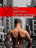 John Cross, il giorno più lungo: Le inaspettate vicissitudini erotiche di JC (Eroxe, dove l'eros si fa parola) (Damster - Eroxè, dove l'eros si fa parola)