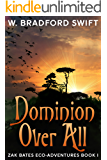 Dominion Over All (Zak Bates Eco-Adventures Book 1)