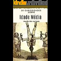 50 Curiosidades Sobre a Idade Média