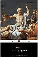 The Last Days of Socrates: Euthyphro, Apology, Crito, Phaedo (Penguin Classics) Kindle Edition