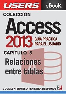 Access 2013: Relaciones entre tablas (Colección Access 2013 nº 5) (Spanish Edition