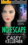 No Escape: A totally unputdownable gritty crime thriller