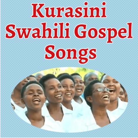 Gospel swahili songs