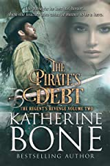 The Pirate's Debt (The Regent's Revenge Series Book 2) Kindle Edition