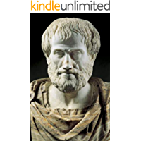 Aristotle: 200 Quotes Of Wisdom By Aristotle: Philosophy: 200 Wise, Inspirational And Thoughtful Quotes By The Legendary Philosopher Aristotle