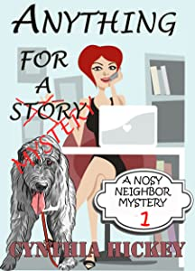 Anything For A Mystery (Christian cozy mystery) (A Nosy Neighbor Mystery Book 1)