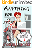 Anything For A Mystery: Christian cozy mystery (A Nosy Neighbor Mystery Book 1)