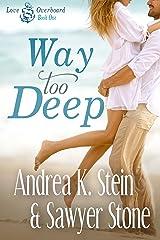Way Too Deep (Love Overboard Book 1) Kindle Edition