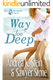Way Too Deep (Love Overboard Book 1)