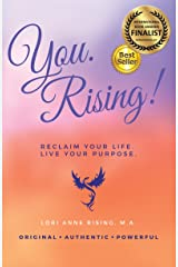 You. Rising!: Reclaim Your Life. Live Your Purpose. Kindle Edition