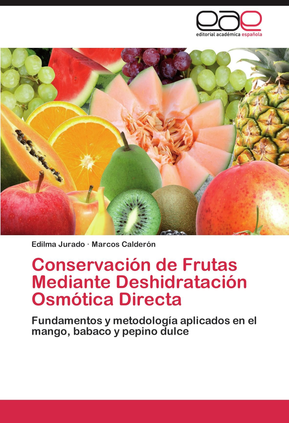 Conservación de Frutas Mediante Deshidratación Osmótica Directa ...