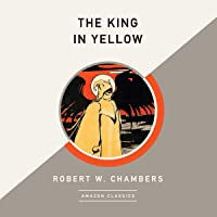 The King in Yellow (AmazonClassics Edition)