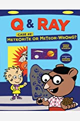 Meteorite or Meteor-Wrong?: Case 2 (Q & Ray) Kindle Edition