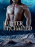 Hunter Unchained (Tarron Hunters Book 3)