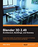 Blender 3D 2.49 Architecture, Buildings, and Scenery