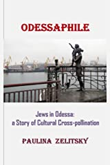 ODESSAPHILE: Jews in Odessa: a Story of Cultural Cross-Pollination Kindle Edition