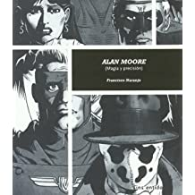 ALAN MOORE. MAGIA Y PRECISION Oct 8, 2004