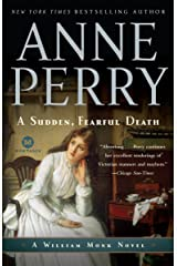 A Sudden, Fearful Death: A William Monk Novel Kindle Edition