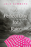 A Perfect Day for Rain: A Short Story