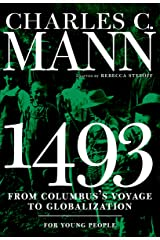 1493 for Young People: From Columbus's Voyage to Globalization (For Young People Series) Kindle Edition