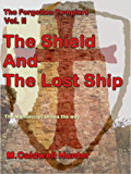 The Forgotten Templars II: The Shield and The lost Ship
