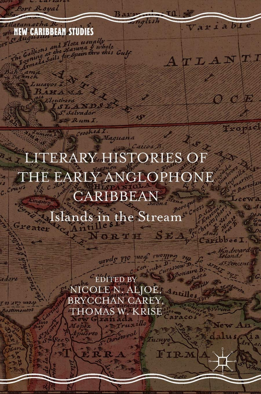 Literary Histories of the Early Anglophone Caribbean: Islands in the Stream (New Caribbean Studies) ebook
