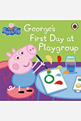 Peppa Pig: George's First Day at Playgroup Kindle Edition