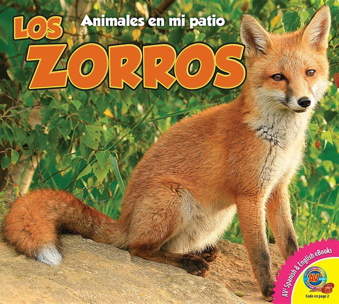 Los Zorros (Foxes) (Animales En Mi Patio (Animals in My Backyard)) (Spanish Edition) by Av2 by Weigl