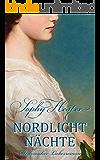 Nordlicht Nächte: Historischer Liebesroman (German Edition)