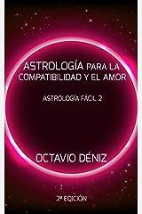 Astrología para la Compatibilidad y el Amor - Segunda Edición (Astrología Fácil nº 2) (Spanish Edition) Kindle Edition