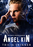 Angel Kin (Angel Assassins Book 2)