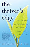 The Thriver's Edge: Seven Keys to Transform the Way You Live, Love, and Lead