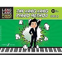 The Lang Lang Piano Method: Level 2 [Lang Lang Piano Academy] (Lang Lang Piano Academy; Faber Edition)