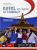 Eiffel en ligne. Le compact. Per le Scuole superiori. Con DVD. Con e-book. Con espansione online