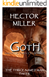 The Thrice Named Man V: Goth