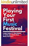 Playing Your First Music Festival: A Mini-Guide To  Performing At Open-Air, Green-Field, Music Festivals
