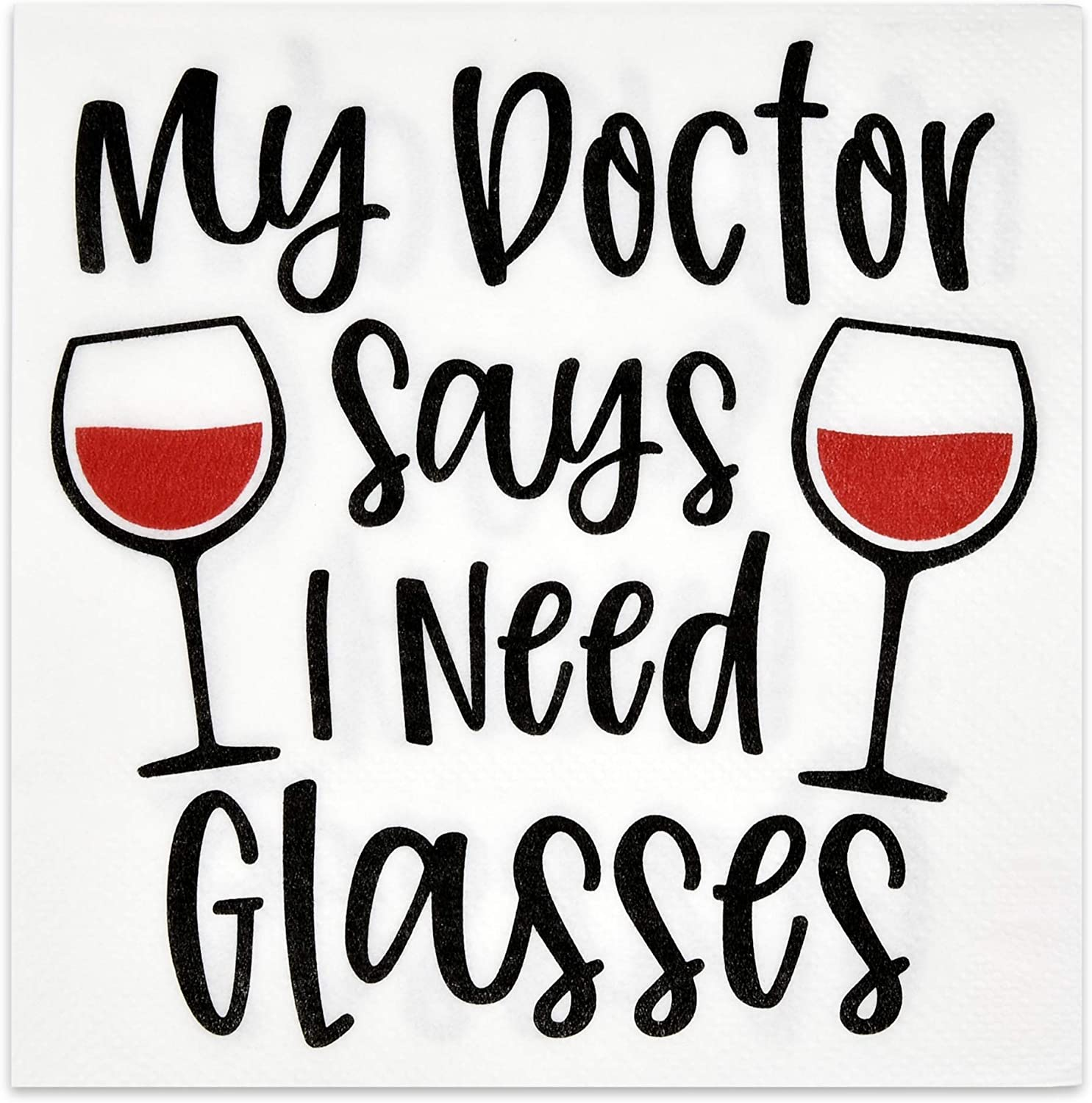 100 Wine Cocktail Napkins Funny My Doctor Says I Need Glasses 3 Ply Disposable Paper Beverage Dessert Napkin with Doc Saying Glasses Design For Holiday Wedding Bridal Party Supplies Decorations