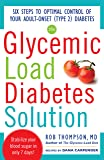 The Glycemic Load Diabetes Solution: Six Steps to